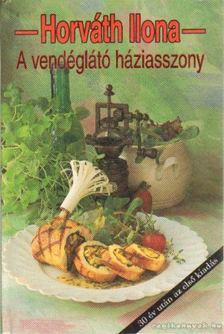 HORVÁTH ILONA - A vendéglátó háziasszony [antikvár]