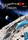 Arlan Andrews Sr., Ben Wheeler, Ben Zwycky, Corey McCleery, David Hallquist, Julie Frost, Patrick S. Baker - Astounding Frontiers,  Issue #5 [eKönyv: epub,  mobi]