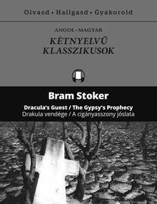 Bram STOKER - DRAKULA VENDÉGE / A CIGÁNYASSZONY JÓSLATA
