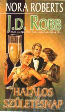 ROBB, J. D. - Halálos születésnap [antikvár]