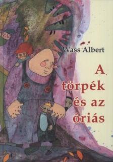 Wass Albert - A törpék és az óriás