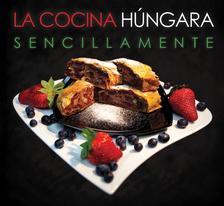 Hajni István - Kolozsvári Ildikó - La cocina HUNGARA sencillamente