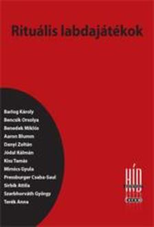 Faragó Kornélia (szerk.) - Rituális labdajátékok - Híd-antológia