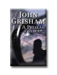 John Grisham - A Pelikán ügyirat