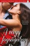 Penny Jordan, Lynne Graham, Rosalie Ash - A vágy fogságában - 3 történet 1 kötetben - A vágy fogságában, Összezárva, Örökös főszerep [eKönyv: epub, mobi]<!--span style='font-size:10px;'>(G)</span-->