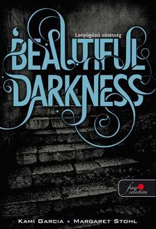 Kami Garcia / Margaret Stohl - Beautiful Darkness - Lenyűgöző sötétség - PUHA BORÍTÓS