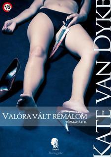 Kate Van Dyke - Valóra vált rémálom - Tűzmadár II.