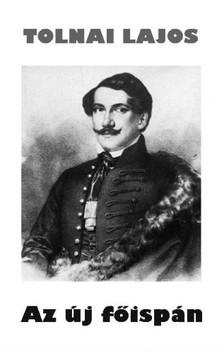 Tolnai Lajos - Az új főispán [eKönyv: epub, mobi]