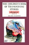 Asa Don Dickinson Anonymous Anonymous, - The Children's Book of Thanksgiving Stories [eKönyv: epub,  mobi]