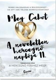 Cabot, Meg - A hercegnő férjhez megy - A neveletlen hercegnő naplója 11.