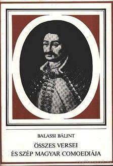 BALASSI BÁLINT - Balassi Bálint összes versei és szép magyar comoediája [antikvár]