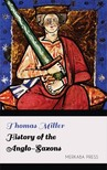 Miller Thomas - History of the Anglo-Saxons [eKönyv: epub,  mobi]