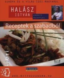 Halász István - Receptek a szabadból - Halász István eredeti receptjei