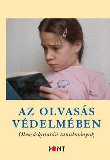 Szávai Ilona (szerk.) - AZ OLVASÁS VÉDELMÉBEN - OLVASÁSKUTATÁSI TANULMÁNYOK