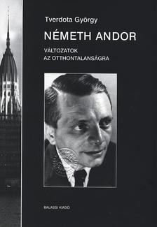 Tverdota György - Németh Andor II. Változatok az otthontalanságra