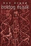 Kun Árpád - Boldog Észak [eKönyv: epub, mobi]
