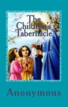 Anonymous Anonymous - The Children's Tabernacle [eKönyv: epub,  mobi]
