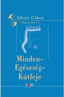ALBERT GÁBOR - Minden-egészség-kútfeje