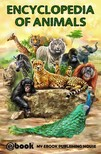 House My Ebook Publishing - Encyclopedia of Animals [eKönyv: epub,  mobi]