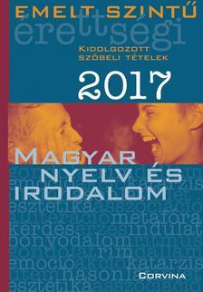 - Emelt szintű érettségi - Magyar nyelv és irodalom 2017