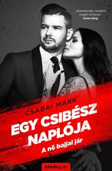 Csabai Márk - Egy csibész naplója