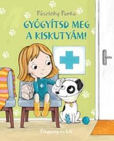 Pásztohy Panka - Gyógyítsd meg a kiskutyám!