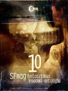 Kleinheincz Csilla - 10 - SFmag fantasztikus irodalmi antológia [eKönyv: epub, mobi]