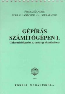 FORRAI SÁNDOR - FORRAI SÁNDORNÉ - FA-59658 GÉPÍRÁS SZÁMÍTÓGÉPEN I.