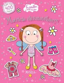 - Kamilla a sütik tündére - Matricás öltöztetőkönyv