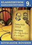 Örkény István, Ernest Hemingway - Klasszikusok hangoskönyvben 9. - Örkény : Tóthék, Hemingway : Az öreg halász és a tenger