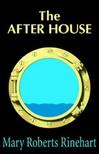 Rinehart Mary Roberts - The After House [eKönyv: epub,  mobi]