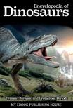 House My Ebook Publishing - Encyclopedia of Dinosaurs: Triassic, Jurassic and Cretaceous Periods [eKönyv: epub, mobi]
