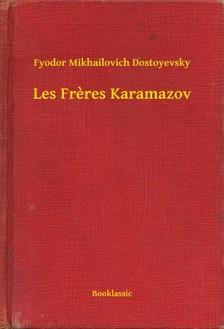 Dostoyevsky Fyodor Mikhailovich - Les Freres Karamazov [eKönyv: epub, mobi]