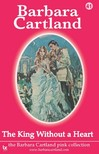 Barbara Cartland - The King Without a Heart [eKönyv: epub,  mobi]
