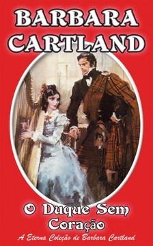 Barbara Cartland - O Duque sem Coraçao [eKönyv: epub, mobi]