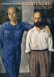 TÓTH ANTAL (SZERK.) - A Szentendrei Régi Művésztelep