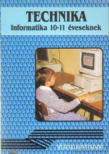 Németh Ferenc - Technika - Informatika 10-11 éveseknek [antikvár]
