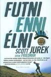 Scott Jurek - Futni, enni, élni - Utam az ultrafutói sikerhez<!--span style='font-size:10px;'>(G)</span-->