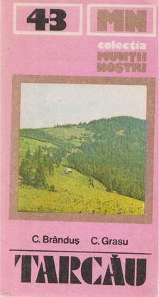 C. Brandus, C. Grasu - Muntii Tarcau [antikvár]