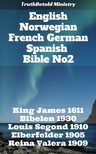 TruthBeTold Ministry, Joern Andre Halseth, King James, Det Norske Bibelselskap, Louis Segond, John Nelson Darby, Julius Von Poseck, Carl Brockhaus, Cornelis Hermanus Voorhoeve, Cipriano De Valera - English Norwegian French German Spanish Bible No2 [eKönyv: epub,  mobi]