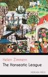 Zimmern Helen - The Hanseatic League [eKönyv: epub,  mobi]