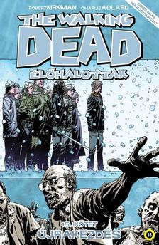 - The Walking Dead Élőhalottak 15. - Újrakezdés