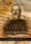 Száva István - A hiúz a napba néz - Galilei életregénye [eKönyv: epub, mobi]