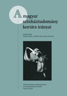 Balassa Zsófia,  P. Müller Péter, Rosner Krisztina - A magyar színháztudomány kortárs irányai [eKönyv: epub, mobi]