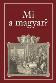 Szekfű Gyula (szerk.) - Mi a Magyar? - Nemzeti Könyvtár