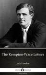 Delphi Classics Jack London, - The Kempton-Wace Letters by Jack London (Illustrated) [eKönyv: epub,  mobi]