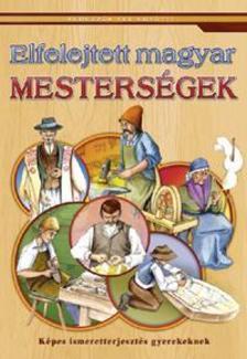 Elfelejtett magyar mesterségek