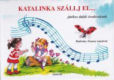 Rajzolta: Radvány Zsuzsa - KATALINKA SZÁLLJ EL- leporelló