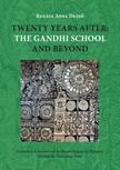 Dezső Renáta Anna - Twenty Years After: the Gandhi School and Beyond [eKönyv: epub, mobi]