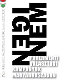 szerk. Feitl István - Parlamenti választási kampányok Magyarországon -ÜKH 2016